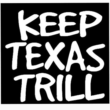 Keep texas trill by QuincySummers