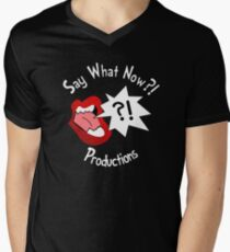 Say What Now?! Shirt Men's V-Neck T-Shirt