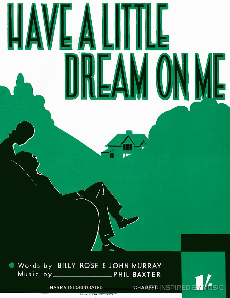 HAVE A LITTLE DREAM ON ME   (vintage illustration) by ART INSPIRED BY MUSIC