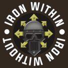 Iron Within, Iron Without by GroatsworthTees