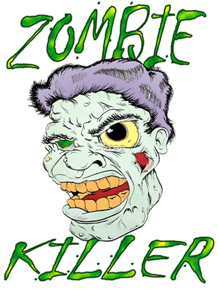 Zombie Killer by Skree