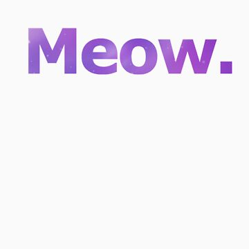"Purple Cosmic ""Meow."" Shirt by anadelis"