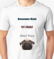No Drugs Only Pugs! T-Shirt
