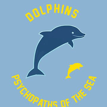 Dolphins - Psychopaths of the Sea by myTrueLife