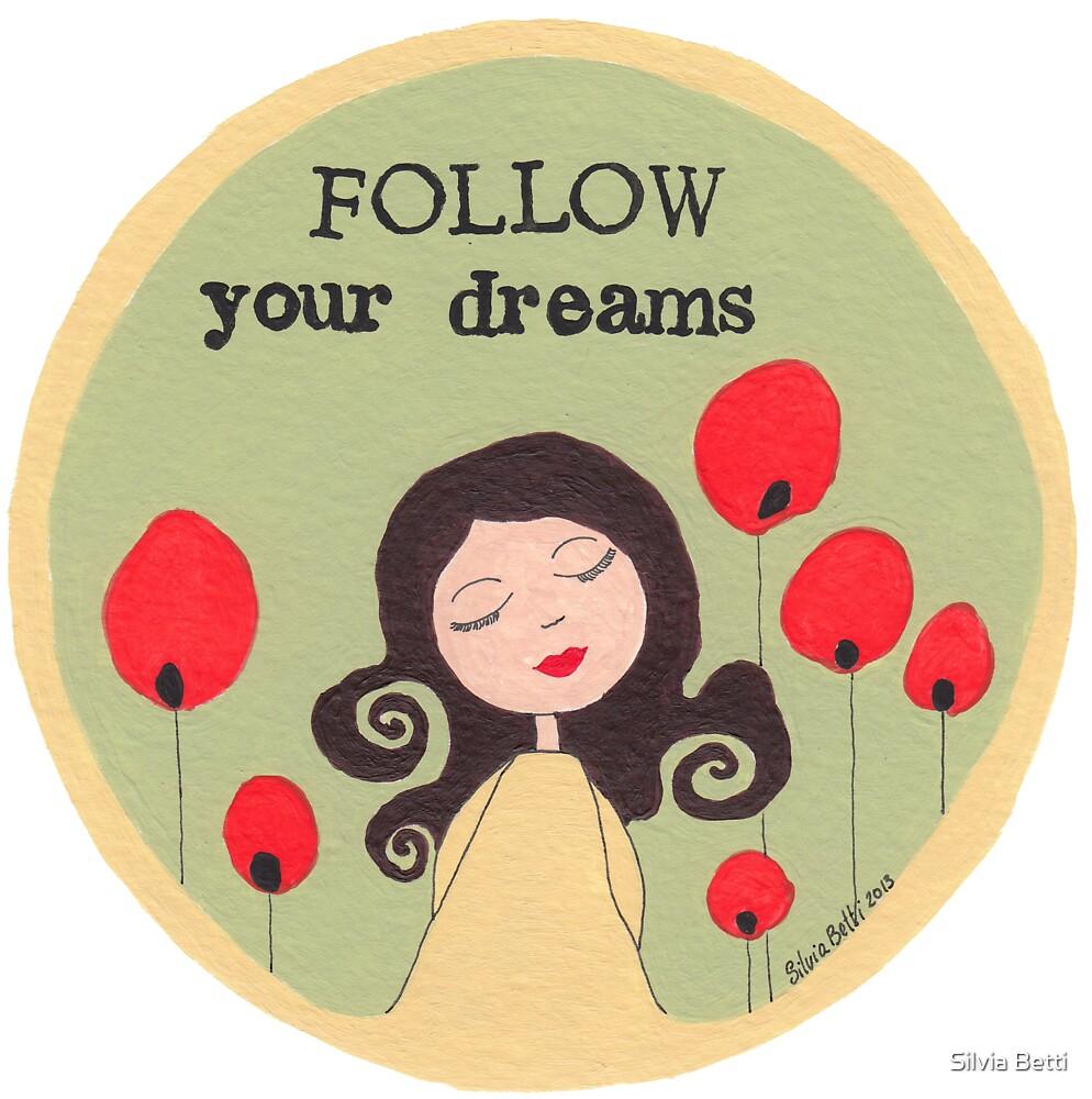 Follow your dreams by Silvia Betti
