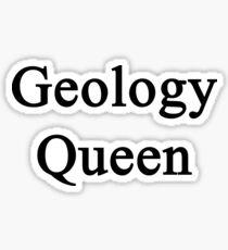 Geology Queen  Sticker