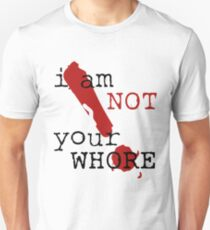 i am not your WHORE. Unisex T-Shirt