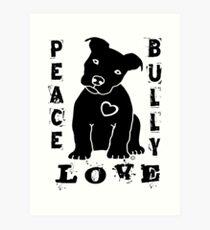Peace Love Bully - Pit Bull Art Print