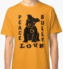 Peace Love Bully - Pit Bull Classic T-Shirt