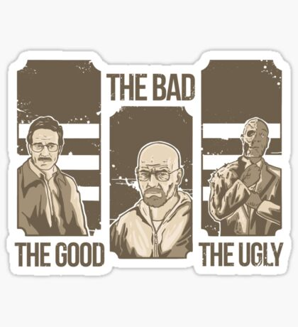 the good the bad & the ugly! Sticker