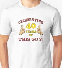 40th Birthday Gag Gift For Him  T-Shirt