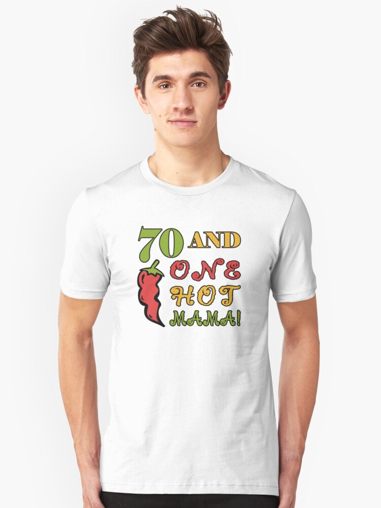 70th Birthday For Sexy Women Unisex T-Shirt Front