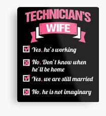 TECHNICIAN'S WIFE Metal Print