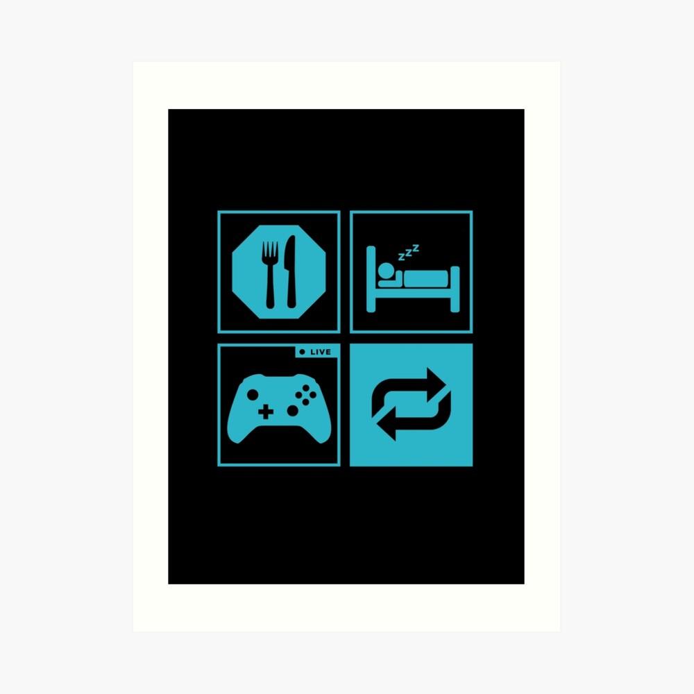 Essen, schlafen, Spiel, wiederholen. Kunstdruck