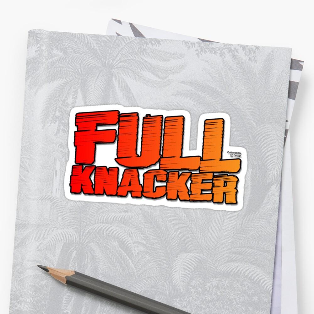 Full Knacker by jimcwood