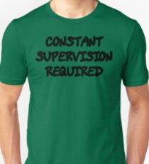 Funny Marijuana Constant Supervison Required T-Shirt