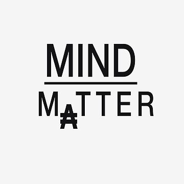 Mind over Matter by Acroclothing