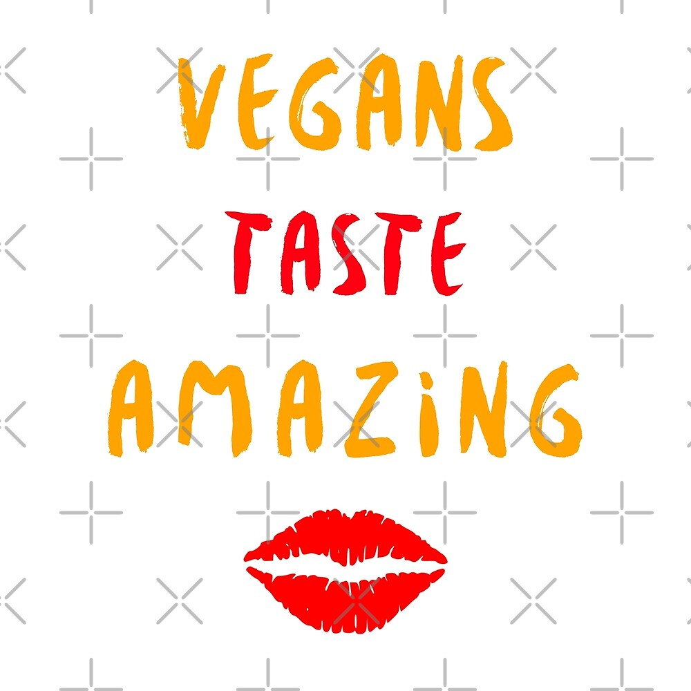 Vegans Taste Amazing with Lips by Sweevy Swag