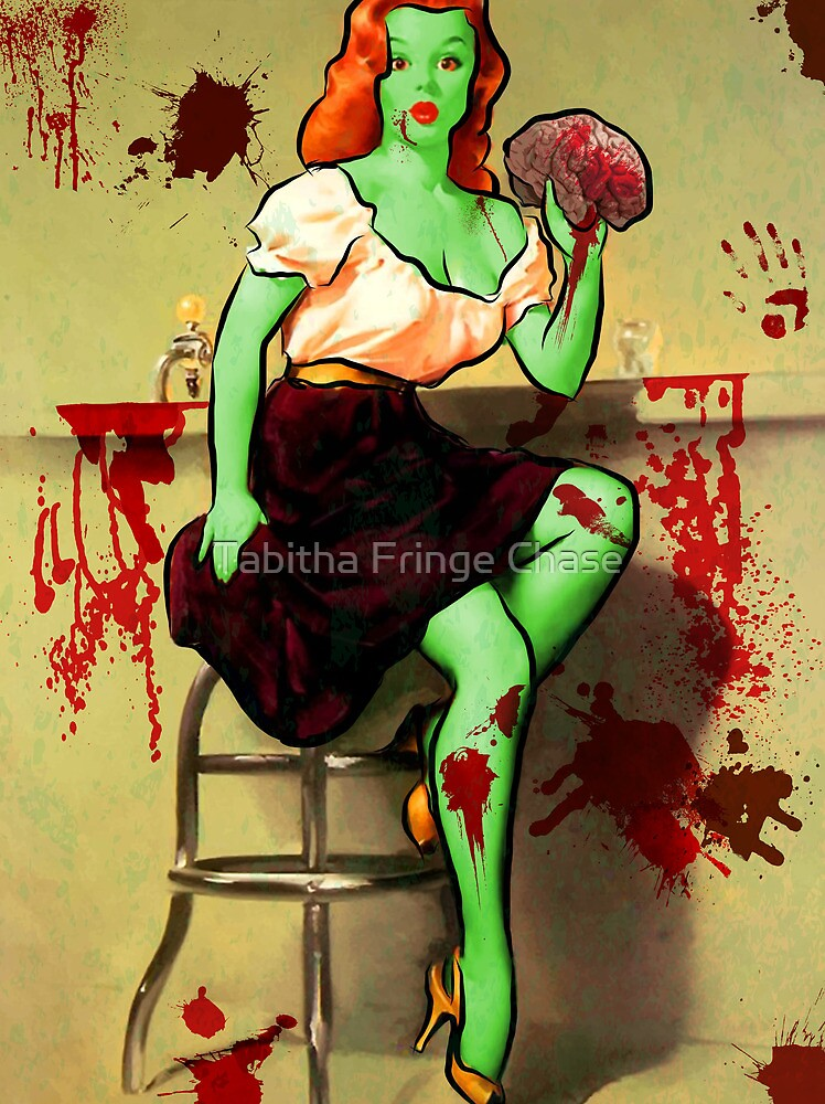 BRAINS! Zombie Pinup by Tabitha Fringe Chase