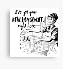 Real Housewife Parody - Retro 50s Housewife - Real Housewives Do Dishes - Clean - Sarcasm Canvas Print