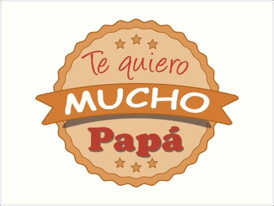 Te Quiero Mucho Papá 1 Art Print By Grupoemmp Redbubble