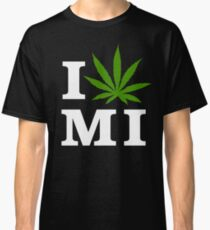 I Love Michigan Marijuana Cannabis Weed T-Shirt                                          Classic T-Shirt