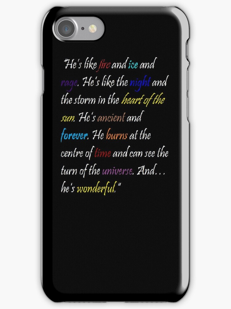 """""""He's like fire and ice..."""" Doctor Who Quote - iPhone Case by 12thlegacy"""