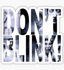 Weeping Angels - Don't Blink!! Sticker
