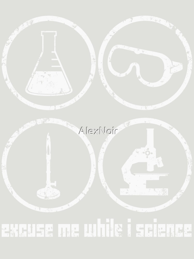 Excuse Me While I Science: Safety Goggles Required - White Text Version von AlexNoir