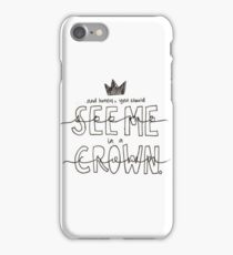 And Honey, You Should See Me in a Crown iPhone Case/Skin