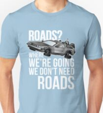 we don't need roads! T-Shirt