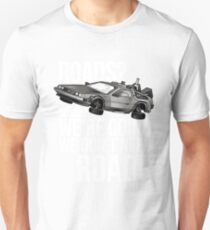 we don't need roads! Unisex T-Shirt