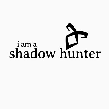 I Am A Shadow Hunter by xfifix