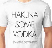 Hakuna Some Vodka Unisex T-Shirt