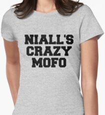 """One Direction - """"Niall's crazy mofo"""" Womens Fitted T-Shirt"""