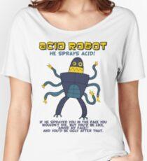 Acid robot - he sprays acid! -- colour Women's Relaxed Fit T-Shirt