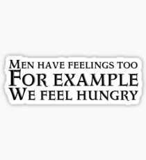 Men have feelings too Sticker