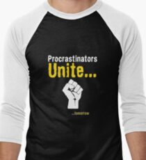 Procrastinators unite... tomorrow T-Shirt