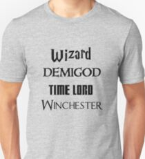 Fandoms: Wizard, Demigod, Time Lord, Winchester T-Shirt