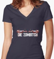 DIE ZOMBITCH! Women's Fitted V-Neck T-Shirt