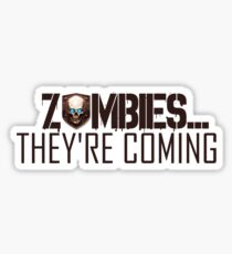 Zombies are coming Sticker