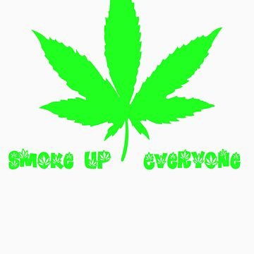 420 somewhere smoke up everyone by TattooedGuy