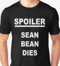 Spoiler Sean Bean Dies(white text) T-Shirt