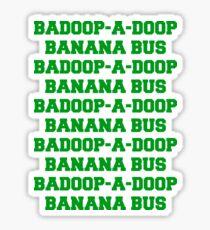 BADOOP-A-DOOP BANANA BUS Sticker