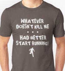 whatever doesn't kill me... Unisex T-Shirt