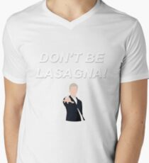 Don't Be Lasagna! {FULL} Mens V-Neck T-Shirt