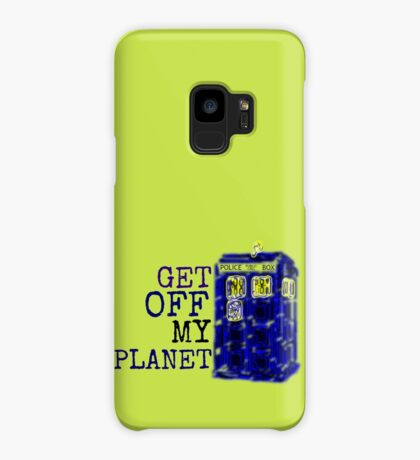 Get Off My Planet ... Case/Skin for Samsung Galaxy