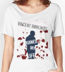 Vincent Rowlings Ruined My Life Women's Relaxed Fit T-Shirt
