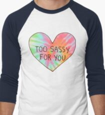 Too sassy for you Men's Baseball ¾ T-Shirt