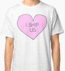 I ship us Classic T-Shirt